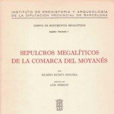 Libros de segunda mano: RICARDO BATISTA NOGUERA. SEPULCROS MEGALÍTICOS DE LA COMARCA DEL MOYANÉS. Lote 242441735