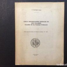 Libros de segunda mano: CINCO INSCRIPCIONES IBÉRICAS DE LOS VILLARES. CAUDETE DE LAS FUENTES.VALENCIA. Lote 243101550