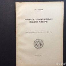 Libros de segunda mano: ACTIVIDADES DEL SERVICIO DE INVESTIGACIÓN PREHISTÓRICA V (1966-1970). Lote 243102165