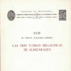 Libros de segunda mano: MARÍA JOSEFA ALMAGRO GORBEA. LAS TRES TUMBAS MEGALÍTICAS DE ALMIZARAQUE. Lote 243766410
