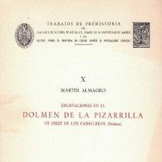 Libros de segunda mano: MARTIN ALMAGRO. EXCAVACIONES EN EL DOLMEN DE LA PIZARRILLA DE JEREZ DE LOS CABALLEROS (BADAJOZ). Lote 243766670