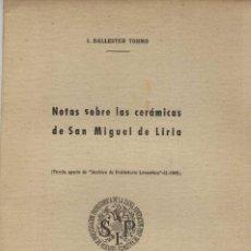 Libros de segunda mano: ISIDRO BALLESTER TORMO. NOTAS SOBRE LAS CERÁMICAS DE SAN MIGUEL DE LIRIA. Lote 244637550