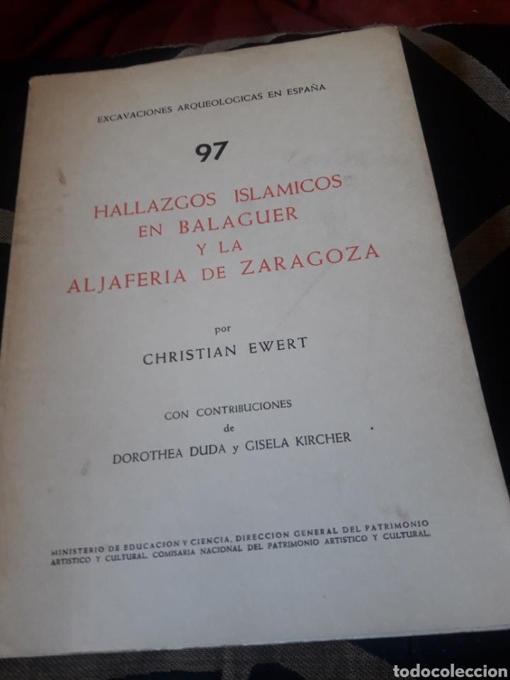 HALLAZGOS ISLÁMICOS EN BALAGUER Y LA ALFAJERÍA DE ZARAGOZA, DEDICADO POR EL AUTOR (Libros de Segunda Mano - Ciencias, Manuales y Oficios - Arqueología)