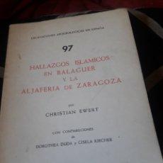 Libros de segunda mano: HALLAZGOS ISLÁMICOS EN BALAGUER Y LA ALFAJERÍA DE ZARAGOZA, DEDICADO POR EL AUTOR. Lote 244680425