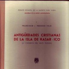 Libros de segunda mano: ANTIGUEDADES CRISTIANAS DE LA ISLA DE KASAR-ICO. PRESEDO VELO, FRANCISCO J. ( 2º. CATARATA DEL NILO,. Lote 244808060