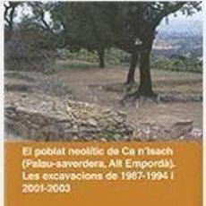 Libros de segunda mano: EL POBLAT NEOLÍTIC DE CA N'ISACH (PALAU-SAVERDERA, ALT EMPORDÀ) NOU I PRECINTAT. Lote 245171605