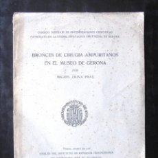 Libros de segunda mano: BRONCES DE CIRUGÍA AMPURITANOS EN EL MUSEO DE GERONA MIGUEL OLIVA PRAT 1949 DEDICATÒRIA AUTÒGRAFA. Lote 245183995