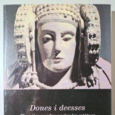 Libros de segunda mano: GARRIDO, CARLOS - SASTRE, VICENÇ - DONES I DEESSES. ELS MITES QUE FAN PARLAR LES ESTÀTUES - BARCELON. Lote 245912375