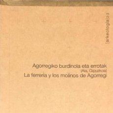 Libros de segunda mano: LA FERRERIA Y LOS MOLINOS DE AGORREGI.. Lote 249041005
