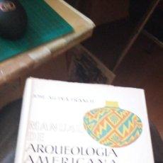 Libros de segunda mano: MANUAL DE ARQUEOLOGIA AMERICANA. JOSE ALCINA FRANCH. EDICION AGUILAR 1965. Lote 249129950