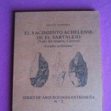 Libri di seconda mano: EL YACIMIENTO ACHELENSE DE EL SARTALEJO VALLE DEL ALAGON CACERES. Lote 251421540