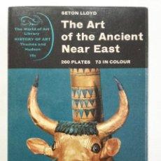 Libros de segunda mano: THE ART OF THE ANCIENT NEAR EAST. SETON LLOYD. 1961. Lote 251922980