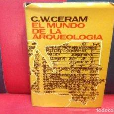 Libros de segunda mano: EL MUNDO DE LA ARQUEOLOGÍA, POR C.W. CERAM. Lote 252166635