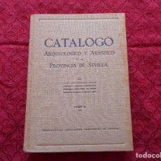 Libros de segunda mano: CATALOGO ARQUEOLOGICO Y ARTISTICO DE LA PROVINCIA DE SEVILLA TOMO II (C) AÑO 1943. Lote 253326045