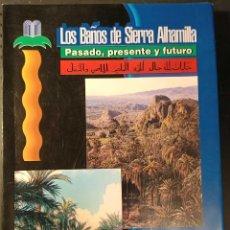Libros de segunda mano: LIBRO LOS BAÑOS DE SIERRA ALHAMILLA, PASADO, PRESENTE Y FUTURO, ANTONIO FERNANDES, BELEN, 1998. Lote 253593145