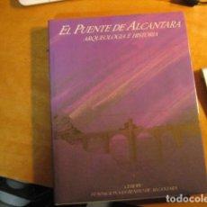 Libros de segunda mano: JESÚS LIZ GUIRAL.– EL PUENTE DE ALCÁNTARA: ARQUEOLOGÍA E HISTORIA. 1988. . A ESTRENAR. Lote 254408305
