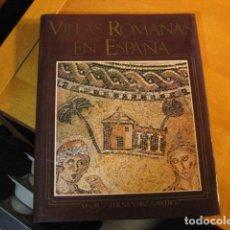 Libros de segunda mano: VILLAS ROMANAS EN ESPAÑA. FERNÁNDEZ CASTRO (Mª CRUZ) MADRID, MINISTERIO DE CULTURA, 1982. COMO NUEVO. Lote 254409310