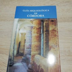Libros de segunda mano: GUIA ARQUEOLOGICA DE CORDOBA. Lote 254711355