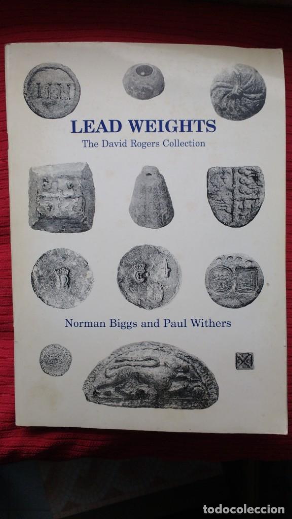 """LIBRO """"LEAD WEIGHTS. THE DAVID ROGERS COLLECTION"""", DE N. BIGGS Y P. WITHERS. SOBRE PESOS DE PLOMO (Libros de Segunda Mano - Ciencias, Manuales y Oficios - Arqueología)"""
