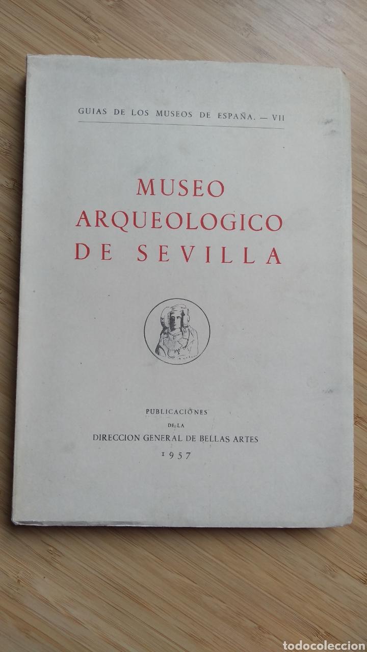 GUÍA DE LOS MUSEOS DE ESPAÑA Nº VII . MUSEO ARQUEOLÓGICO DE SEVILLA (Libros de Segunda Mano - Ciencias, Manuales y Oficios - Arqueología)