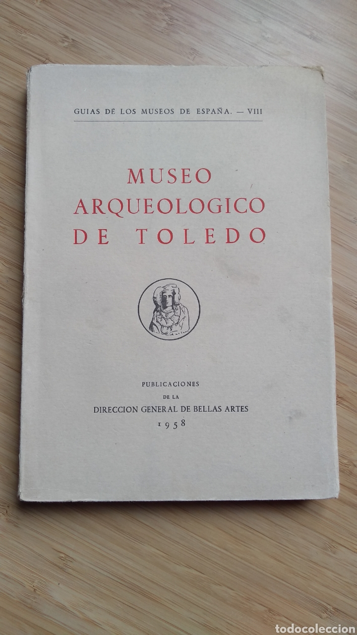 GUÍA DE LOS MUSEOS DE ESPAÑA Nº VIII . MUSEO ARQUEOLÓGICO DE TOLEDO (Libros de Segunda Mano - Ciencias, Manuales y Oficios - Arqueología)