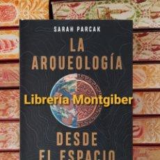 Libri di seconda mano: LA ARQUEOLOGIA DESDE EL ESPACIO . AUTOR : PARCAK , SARAH. Lote 258232065