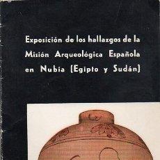 Libri di seconda mano: EXPOSICIÓN DE LOS HALLAZGOS DE LA MISIÓN ESPAÑOLA EN NUBIA (EGIPTO Y SUDÁN). Lote 259756395