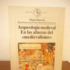 Libros de segunda mano: ARQUEOLOGÍA MEDIEVAL. EN LAS AFUERAS DEL MEDIEVALISMO (CRÍTICA, 1988) MIQUEL BARCELÓ (ED.) RARO. Lote 259886230