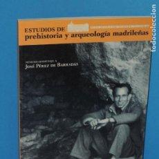 Libros de segunda mano: ESTUDIOS DE PREHISTORIA Y ARQUEOLOGÍA MADRILEÑAS. NÚMERO HOMENAJE A J. PÉREZ DE BARRADAS. Lote 260327055