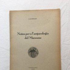 Libros de segunda mano: J. M. PONS-GURI. NOTES PER A L'ARQUEOLOGIA DEL MARESME. C.E.C. BARCELONA, 1938.. Lote 261595790