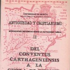 Libros de segunda mano: VARIOS AUTORES. DEL CONVENTUS CARTHAGINIENSIS A LA CHORA DE TUDMIR. ANTIGÜEDAD Y CRISTIANISMO II.. Lote 262024955