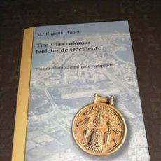 Libri di seconda mano: TIRO Y LAS COLONIAS FENICIAS DE OCCIDENTE - AUBET,MARIA EUGENIA. Lote 262485840