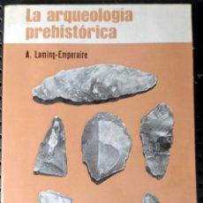 Libros de segunda mano: LIBRO LA ARQUEOLOGÍA PREHISTÓRICA, A. LAMING EMPERAIRE, 1968, MUY RARO. Lote 263101060