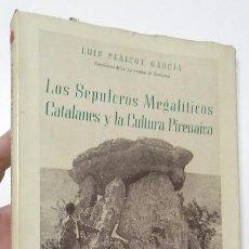 Libri di seconda mano: LOS SEPULCROS MEGALÍTICOS CATALANES Y LA CULTURA CATALANA - LUIS PERICOT GARCÍA. Lote 265903758