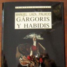 Libros de segunda mano: GÁRGORIS Y HABIDIS Y EL HOMBRE QUE CREÍA SABER DONDE HABÍA UN TESORO - MANUEL LAZA PALACIO. Lote 265935573