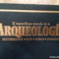 Libros de segunda mano: EL MARAVILLOSO MUNDO DE LA ARQUEOLOGÍA - PLANETA DE AGOSTINI - 5 TOMOS - COLECCIÓN COMPLETA. Lote 267246059