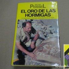 Libros de segunda mano: PEISSEL, MICHEL: EL ORO DE LAS HORMIGAS (TRAD:GLORIA MARTINENGO). Lote 269212203