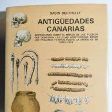 Libros de segunda mano: SABIN BERTHELOT. ANTIGÜEDADES CANARIAS. 1980.. Lote 269223973