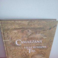 Libros de segunda mano: CAMARZANA - PASADO Y PRESENTE DE UNA VILLA ROMANA DEL TERA - ZAMORA - FERNANDO REGUERAS GRANDE. Lote 269776658