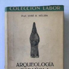 Libros de segunda mano: ARQUEOLOGÍA ESPAÑOLA. - MÉLIDA, JOSÉ RAMÓN.. Lote 123216943