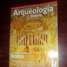 Libros de segunda mano: ARQUEOLOGIA & HISTORIA / DESPERTA FERRO Nº 2 - LOS BAJOS FONDOS EN ROMA - DISPONGO DE MAS REVISTAS. Lote 275700343