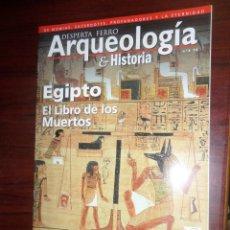 Libros de segunda mano: ARQUEOLOGIA & HISTORIA / DESPERTA FERRO Nº 4 EGIPTO EL LIBRO DE LOS MUERTOS DISPONGO DE MAS REVISTAS. Lote 275700538