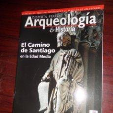Libros de segunda mano: ARQUEOLOGIA & HISTORIA / DESPERTA FERRO Nº 6 EL CAMINO DE SANTIAGO - DISPONGO DE MAS REVISTAS. Lote 275700678