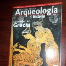 Libros de segunda mano: ARQUEOLOGIA & HISTORIA / DESPERTA FERRO Nº 11 LA MUJER EN GRECIA - DISPONGO DE MAS REVISTAS. Lote 275700893
