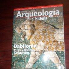 Libros de segunda mano: ARQUEOLOGIA & HISTORIA / DESPERTA FERRO Nº 10 BABILONIA LOS JARDINES COLGANTES DISPONGO MAS REVISTAS. Lote 275701118