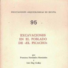 Libros de segunda mano: FRANCISCA HERNÁNDEZ E INÉS DUG. EXCAVACIONES EN EL POBLADO DEL PICACHO. ORIA (ALMERÍA). Lote 276440363