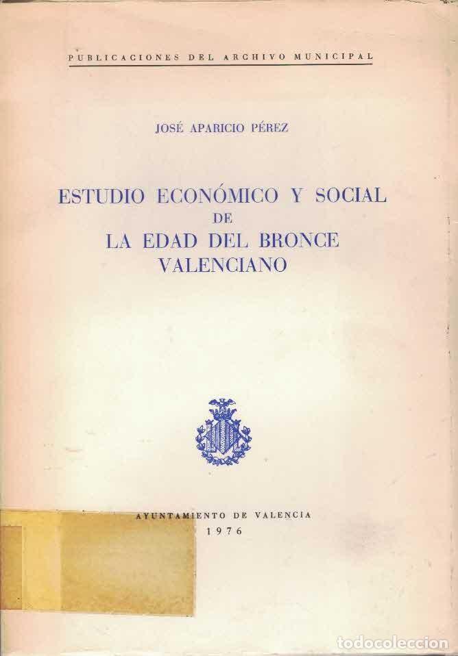 JOSÉ APARICIO PÉREZ. ESTUDIO ECONÓMICO Y SOCIAL DE LA EDAD DEL BRONCE VALENCIANO (Libros de Segunda Mano - Ciencias, Manuales y Oficios - Arqueología)