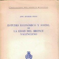 Libros de segunda mano: JOSÉ APARICIO PÉREZ. ESTUDIO ECONÓMICO Y SOCIAL DE LA EDAD DEL BRONCE VALENCIANO. Lote 276440653