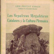 Libros de segunda mano: LUIS PERICOT GARCÍA. LOS SEPULCROS MEGALÍTICOS CATALANES Y LA CULTURA PIRENAICA. Lote 276440883
