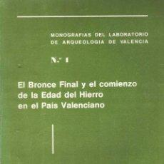 Libros de segunda mano: M. GIL MASCARELL C. ARANEGUI. EL BRONCE FINAL Y EL COMIENZO DE LA EDAD DEL HIERRO EN EL PAÍS VALENCI. Lote 276623718